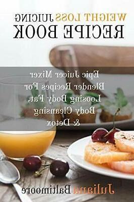 weight loss juicing recipe book epic juicer